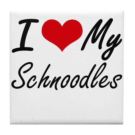 I Love My Schnoodles