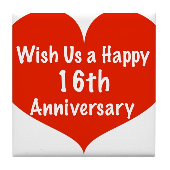 Wish Us A Happy 16th Anniversary Tile Coaster By Listing Store