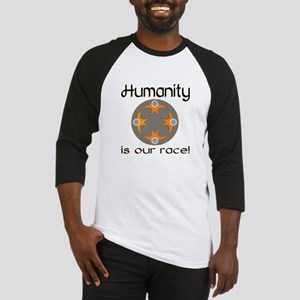 Humanity is Our Race! Baseball Jersey