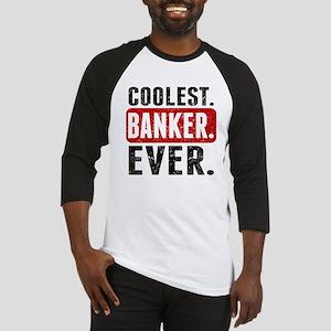 Coolest. Banker. Ever. Baseball Jersey