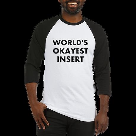World Okayest Insert Word Here Baseball Jersey