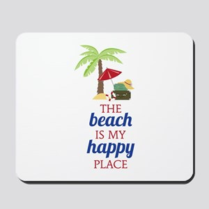 My Happy Place Mousepad