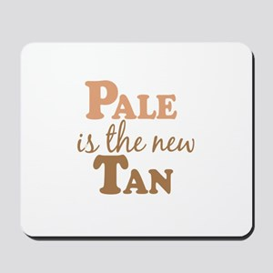 Pale is the new Tan Mousepad