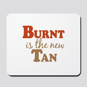 Burnt is the new Tan Mousepad
