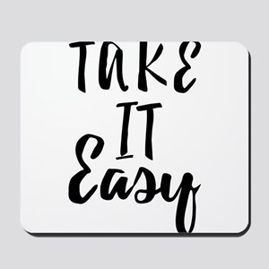 Take it Easy Mousepad