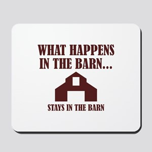 What Happens In The Barn Mousepad