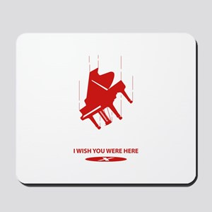 I Wish You Were Here Mousepad