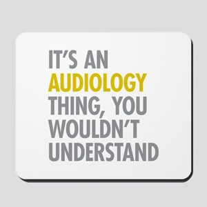 Its An Audiology Thing Mousepad