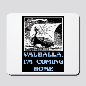 VALHALLA, I'M COMING HOME Mousepad