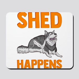 Cute & Funny Shed Happens Siberian H Mousepad