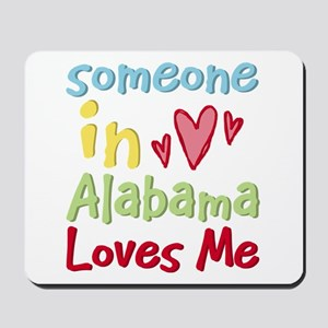 Someone in Alabama Loves Me Mousepad