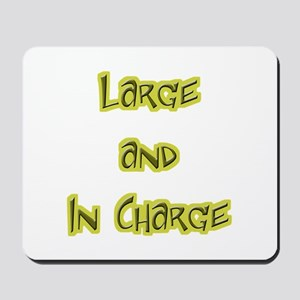 Large And In Charge Mousepad