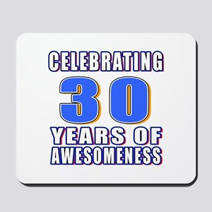 30 Years Of Awesomeness Mousepad