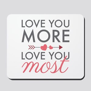 Love You Most Mousepad