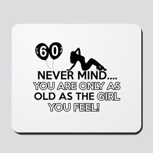 Funny 60 year old birthday designs Mousepad