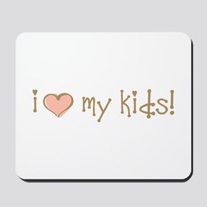 I Love Heart My Kids Mousepad