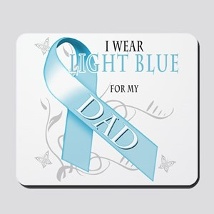I Wear Light Blue for my Dad Mousepad