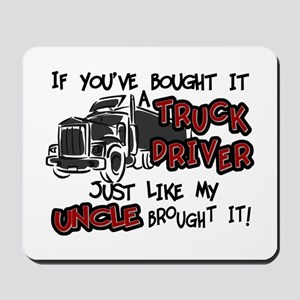 A Truck Driver Like My Uncle Mousepad