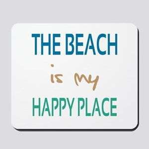 The Beach Is My Happy Place Mousepad