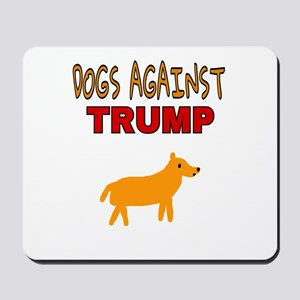 DOGS AGAINST TRUMP Mousepad