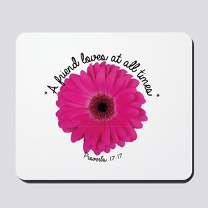 A Friend loves at all times Mousepad