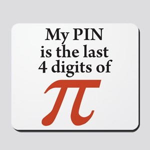 My PIN is the last 4 digits of PI Mousepad