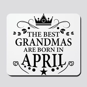 The Best Grandmas Are Born In April Mousepad