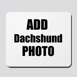 Add Dachshund Photo Mousepad
