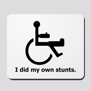 Did My Own Stunts Mousepad
