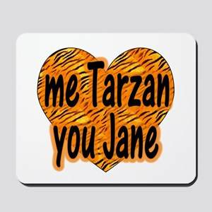 Me Tarzan You Jane Mousepad