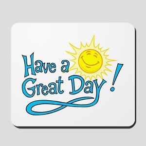 Have a Great Day Mousepad