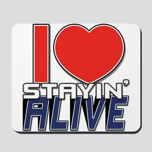 STAYIN ALIVE [I Love/I Heart Staying Alive] Mousep