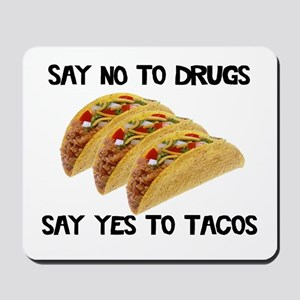 Funny Drugs Tacos Mousepad