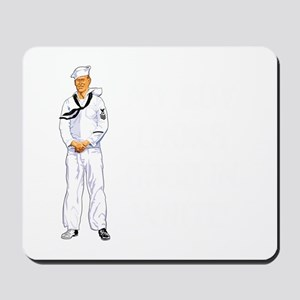 MY BOY LOOKS GOOD IN WHITE Mousepad