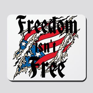 Freedom Isnt Free Mousepad