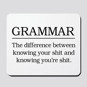 grammar knowing your shit Mousepad