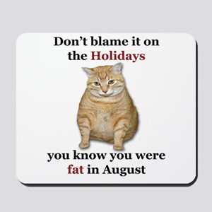 Fat in August-Design 4 Mousepad