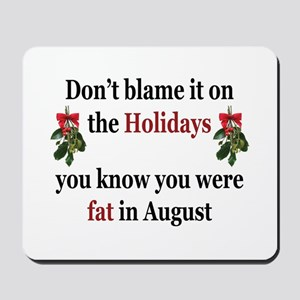 Fat in August Mousepad