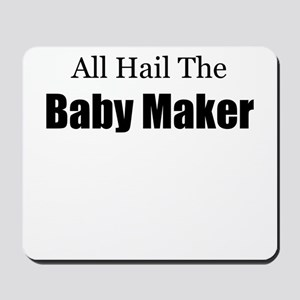 ALL HAIL THE BABY MAKER Mousepad
