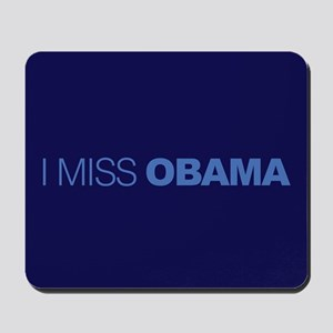 I Miss Obama Mousepad