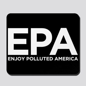 Enjoy Polluted America Mousepad