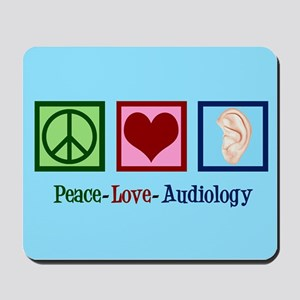 Audiologist Peace Love Mousepad