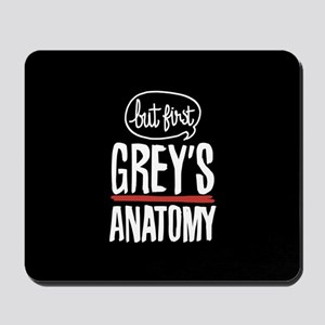 But First Grey's Anatomy Mousepad
