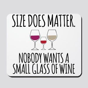 Wine Size Does Matter Mousepad