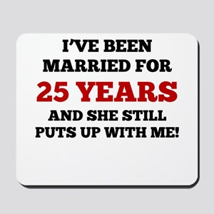 Ive Been Married For 25 Years Mousepad