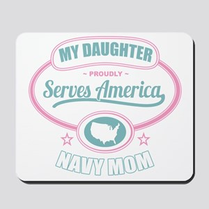 My Daughter Proudly Serves - Navy Mom Mousepad