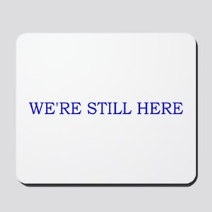 Still Here Mousepad