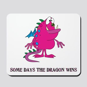 Some Days the Dragon Wins Mousepad