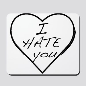 I hate you Love Mousepad