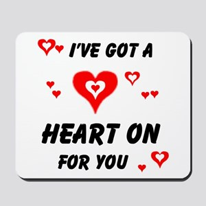HEART ON FOR YOU Mousepad